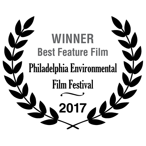Winner Best Feature Film - Philadelphia Environmental Film Festival 2017