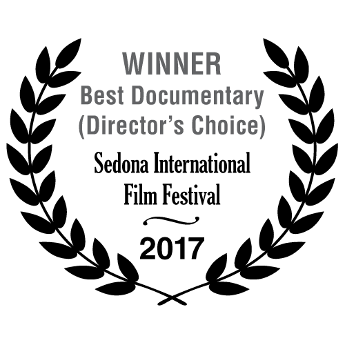 Winner Best Documentary Director's Choice - Sedona International Film Festival 2017