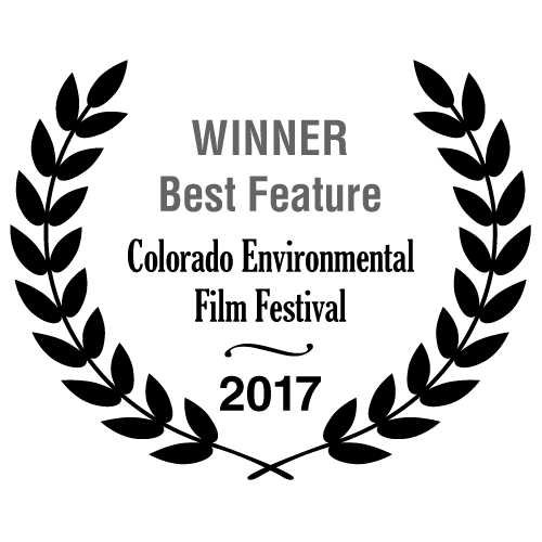 Winner Best Feature - Colorado Environmental Film Festival 2017